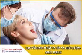 cạo vôi răng ở đâu uy tín và chất lượng nhất tphcm
