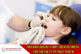 nha khoa khám và điều trị răng miệng cho trẻ em uy tín nhất tp.hcm
