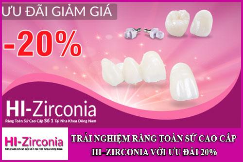 trải nghiệm răng toàn sứ cao cấp hi–zirconia với ưu đãi 20%