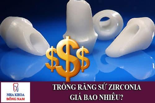 trồng răng sứ zirconia giá bao nhiêu