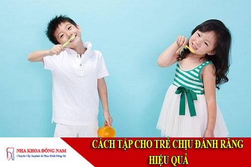cách tập cho trẻ chịu đánh răng hiệu quả