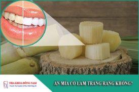 ăn mía có làm trắng răng không