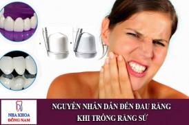 nguyên nhân dẫn đến đau răng khi trồng răng sứ