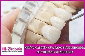 những cải tiến của răng sứ hi-zirconia so với răng sứ zirconia