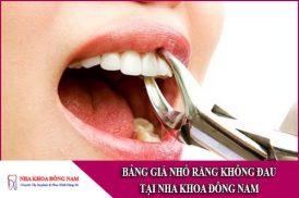 bảng giá nhổ răng không đau tại nha khoa đông nam