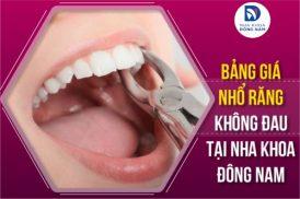 bảng giá nhổ răng tại nha khoa đông nam