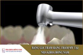 bảng giá trám răng thẩm mỹ tại nha khoa đông nam