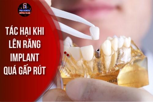 Tác Hại Khi Lên Răng Implant Quá Gấp Rút