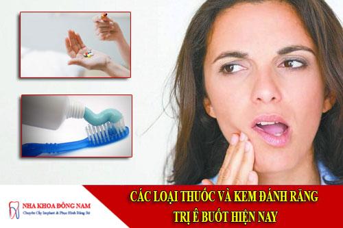 Các loại thuốc và kem đánh răng trị ê buốt hiện nay
