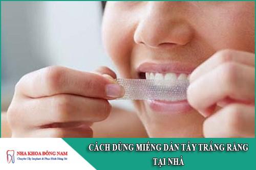 cách dùng miếng dán tẩy trắng răng tại nhà