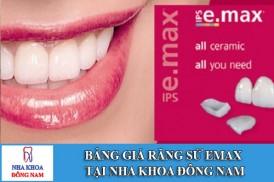 Bảng giá răng sứ Emax tại Nha Khoa Đông Nam