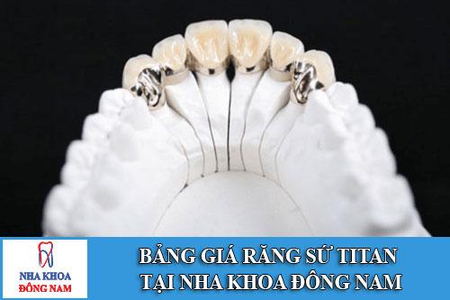 Bảng giá răng sứ Titan tại Nha Khoa Đông Nam