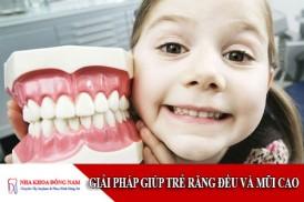 Giải pháp giúp trẻ răng đều và mũi cao
