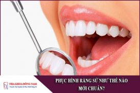phục hình răng sứ như thế nào mới chuẩn