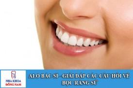 Alo bác sĩ - Giải đáp các câu hỏi về phương pháp bọc răng sứ
