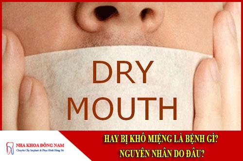 Hay bị khô miệng là bệnh gì