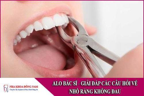 giải đáp các câu hỏi về nhổ răng không đau