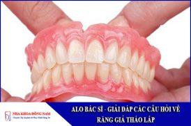 giải đáp các câu hỏi về răng giả tháo lắp