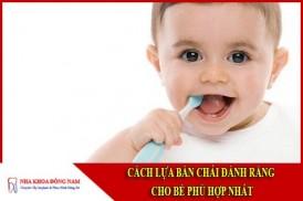 Cách lựa chọn bàn chải đánh răng cho bé phù hợp nhất