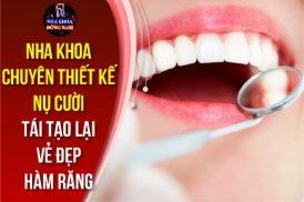 nha khoa chuyên thiết kế nụ cười tái tạo lại vẻ đẹp hàm răng
