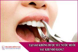 tại sao không được súc nước muối sau khi nhổ răng