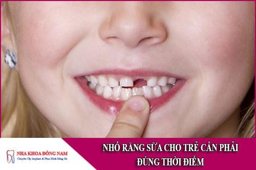 nhổ răng sữa cho trẻ cần phải đúng thời điểm