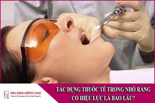 tác dụng thuốc tê trong nhổ răng có hiệu lực là bao lâu