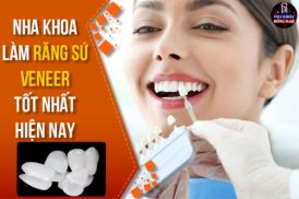 nha khoa làm răng sứ veneer tốt nhất hiện nay tại tphcm