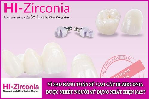 Vì sao răng toàn sứ cao cấp Hi-Zirconia được nhiều người dùng