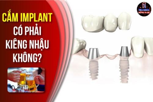 cắm implant có phải kiêng nhậu không