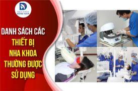 danh sách thiết bị nha khoa thường được sử dụng