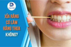 Xỉa răng có làm răng thưa không?