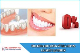 nha khoa bọc răng sứ trả góp 0% lãi suất tại tphcm