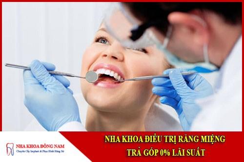 Nha khoa điều trị răng miệng trả góp 0% lãi suất