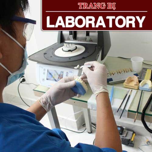 trang bị laboratory tại nha khoa đông Nam