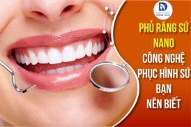 Phủ sứ Nano công nghệ phục hình răng sứ