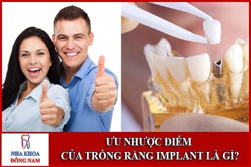 Ưu nhược điểm của cấy ghép implant là gì
