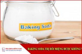 Dùng Baking soda có trị hôi miệng được không