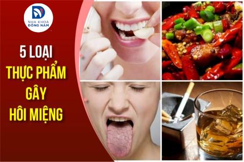 Các loại thức ăn gây hôi miệng bạn nên tránh xa