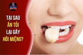 [Giải đáp] Tại sao ăn tỏi lại gây hôi miệng?