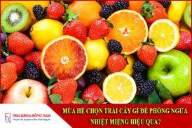 Những loại trái cây phòng ngừa nhiệt miệng hiệu quả cho mùa hè