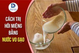 cách trị hôi miệng bằng nước vo gạo