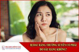 Bị đau răng thường xuyên có phải do sâu răng không