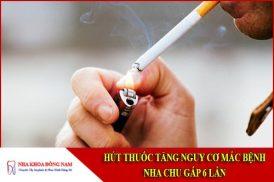 hút thuốc tăng nguy cơ mắc bệnh nha chu gấp 6 lần