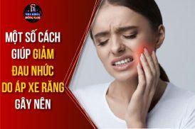 một số cách giảm đau nhức do áp xe răng gây nên