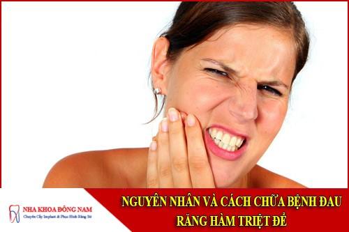 nguyên nhân và cách chữa bệnh đau răng hàm triệt để