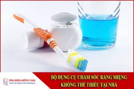 bộ dụng cụ chăm sóc răng miệng tại nhà