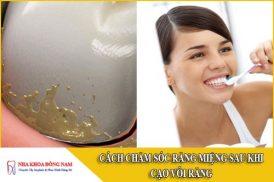 cách chăm sóc răng miệng sau khi cạo vôi răng