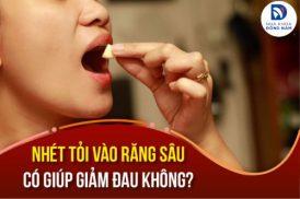 nhét tỏi vào răng sâu có giúp giảm đau không