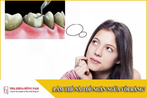 làm thế nào để phòng ngừa vôi răng